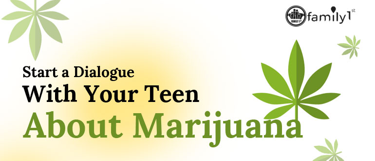 Start A Dialogue With Your Teen About Marijuana