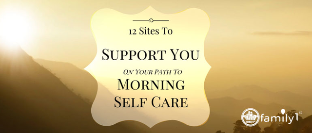 12 Sites To Support You On Your Path to Morning Self-Care