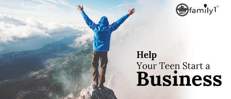 Help Your Teen Start a Business