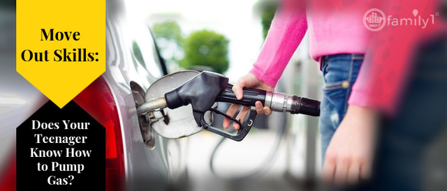 Move Out Skills: Does Your Teenager Know How to Pump Gas?