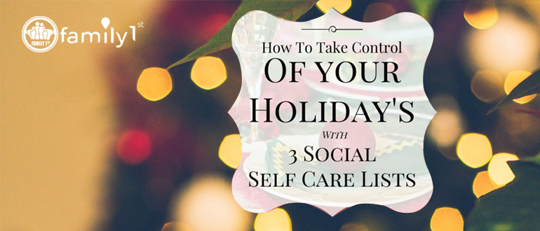 How to take control of your holiday's with 3 social self care lists