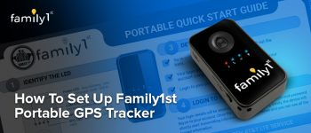 How To Set-up Family1st Portable GPS Tracker?